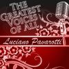 The Greatest Voices of All Luciano Pavarotti .jpg